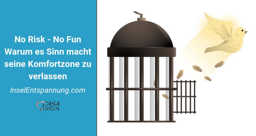 No risk – no fun – warum es Sinn macht die Komfortzone zu verlassen!